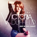 Shut Up And Dance/Victoria Duffield