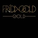 Gold (Live)/FRIDA GOLD