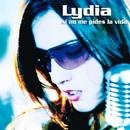 Si No Me Pides La Vida/Lydia