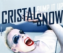 Pump it Up/Cristal Snow