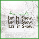 Let It Snow, Let It Snow, Let It Snow/Tomi Swick