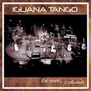 En vivo... y coleando/Iguana Tango