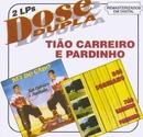 Dose Dupla/Tião Carreiro & Pardinho