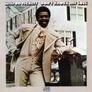 Don't Knock My Love/Wilson Pickett