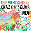 Crazy? Yes! Dumb? No! (Music Video)/The Mint Chicks