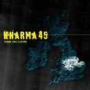 Come On / Luchia (2 track DMD)/Kharma 45