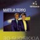 Tähtisarja - 30 Suosikkia/Matti ja Teppo