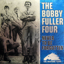 Never To Be Forgotten - The Mustang Years/The Bobby Fuller Four