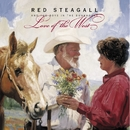 Love Of The West/Red Steagall And The Boys In The Bunkhouse