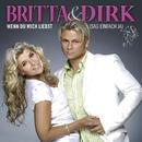 Wenn du mich liebst (sag einfach ja) (Maxi-CD)/Britta & Dirk