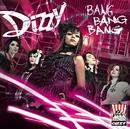 Bang Bang Bang/Dizzy