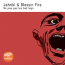 Ne Joue Pas Les Bad Boys/Jahriki & Blessin Fire