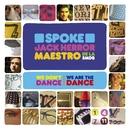 We Don't Dance, We Are The Dance (DMD)/Spoke, Jack Herror & Maestro de la SMDB