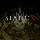 Destroyer/Static-X