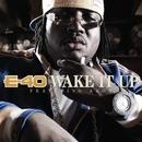 Wake It Up (feat. Akon)/E-40