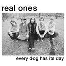 Every Dog Has Its Day/Real Ones