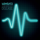 Our Perfect Disease/The Wombats