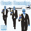 Canta Conmigo/Blue Man Group