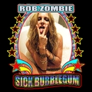 Sick Bubblegum/Rob Zombie