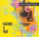 80 Anos de Música Sertaneja/Cacique & Pajé