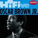 Rhino Hi-Five: Oscar Brown Jr./Oscar Brown Jr.