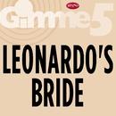 Gimme 5/Leonardo's Bride