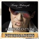 Andromantyzm/Maciej Malenczuk z zespolem Psychodancing