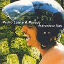 Astronauta Tupy/Pedro Luis E A Parede