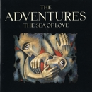 The Sea Of Love/The Adventures