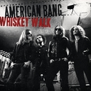 Whiskey Walk/American Bang