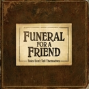 Tales Don't Tell Themselves (UK CD)/Funeral For A Friend