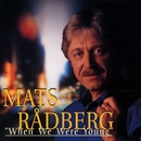 When We Were Young/Mats Rådberg