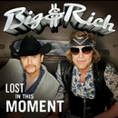 Lost In This Moment/Big & Rich