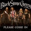 Please Come In/Black Stone Cherry