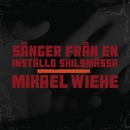 Sånger från en inställd skilsmässa/Mikael Wiehe