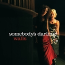 Walls/Somebody's Darling