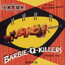 Barbie-Q-Killers/Sator