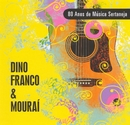 80 Anos de Música Sertaneja/Dino Franco & Mouraí