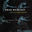 The Art Of The Trio Volume 2:  Live At The Village Vanguard/Brad Mehldau