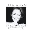 Lasimaalaus ja muita rakkauslauluja/Eija Ahvo