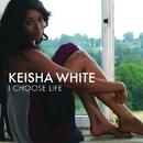 I Choose Life/Keisha White - WSM UK (7921)