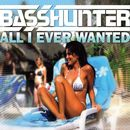 All I Ever Wanted (Maxi)/Basshunter