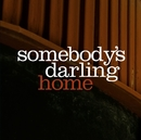 Home/Somebody's Darling