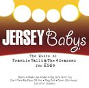 The Music Of Frankie Valli & The Four Seasons For Kids/Jersey Babys