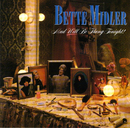 Mud Will Be Flung Tonight!/Bette Midler
