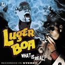 What Is Real?/Luger Boa