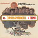 Express Yourself (iTunes DMD Maxi)/Charles Wright & The Watts 103rd. Street Rhythm Band