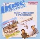 Dose Dupla (Vol 3)/Tião Carreiro & Pardinho