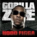 Hood Figga/Gorilla Zoe