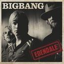 Edendale/BIG BANG